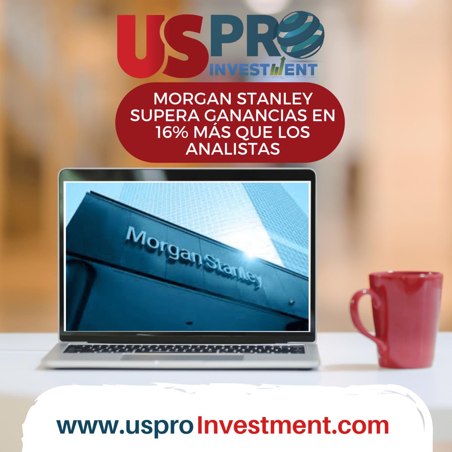 Morgan Stanley supera ganancias en 16% más que los analistas