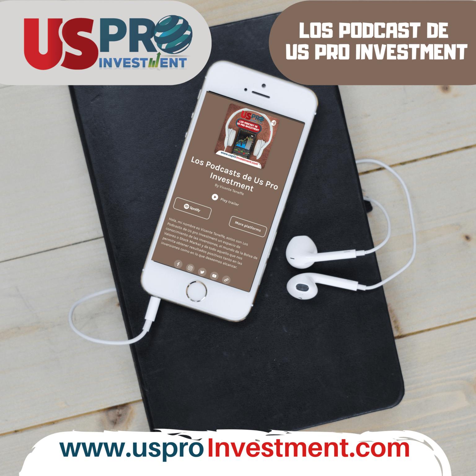 Los Podcasts de Us Pro Investment