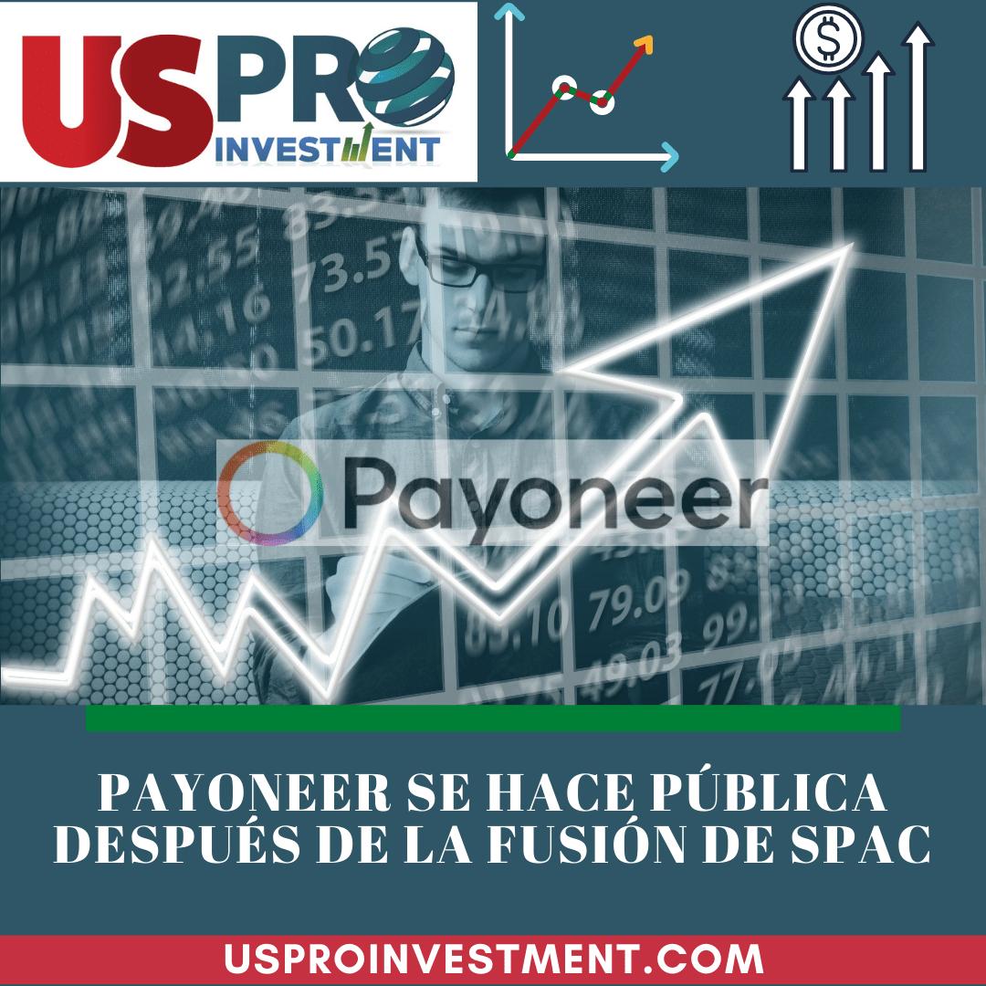 Us Pro Investment Payoneer se hace pública después de la fusión de SPAC