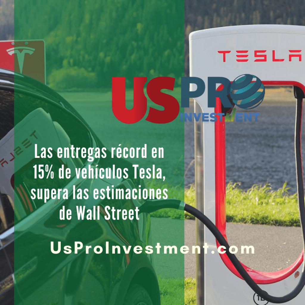 Las entregas récord en 15% de vehículos Tesla, supera estimaciones de Wall Street