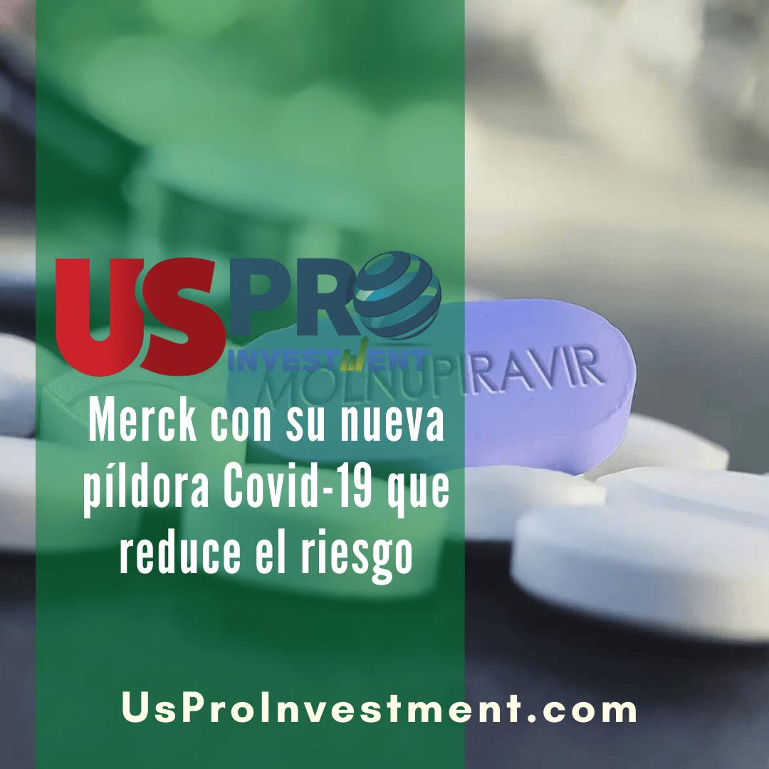 Merck con su nueva píldora Covid-19 que reduce el riesgo